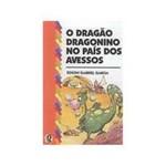 Livro - Dragao Dragonino no Pais dos Avessos, o