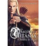Livro - Dragões de Titânia, os - a Batalha de Argos