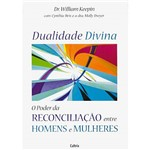 Livro - Dualidade Divina - o Poder da Reconciliação Entre Homens e Mulheres