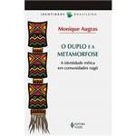Livro - Duplo e a Metamorfose, o - a Identidade Mítica em Comunidades Nagô