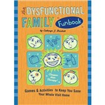 Livro - Dysfunctional Family Funbook, The - Games & Activities To Keep You Sane