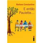 Livro - e Então Paulette...