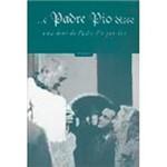 Livro - e Padre Pio Disse: uma Frase de Padre Pio por Dia - Vol. 1