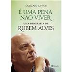 Livro - é uma Pena não Viver : uma Biografia de Rubem Alves