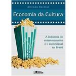 Livro - Economia da Cultura - a Indústria do Entretenimento e o Audiovisual no Brasil
