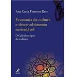 Livro - Economia da Cultura e Desenvolvimento Sustentável - o Caleidoscópio da Cultura