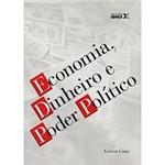 Livro - Economia, Dinheiro e Poder Político