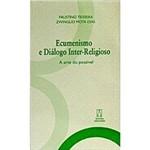 Livro - Ecumenismo e Diálogo Inter-Religioso - a Arte do Possível