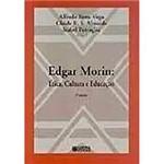 Livro - Edgar Morin: Ética, Cultura e Educação