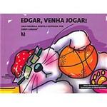 Livro - Edgard, Venha Jogar