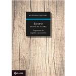 Livro - Édipo ao Pé da Letra : Fragmentos de Tragédia e Psicanálise