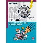 Livro - Edison: Como Inventar de Tudo e Mais um Pouco