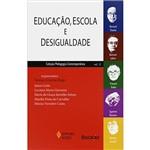 Livro - Educação, Escola e Desigualdade - Coleção Pedagogia Contemporânea - Vol. 1