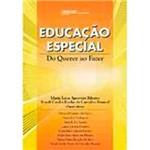 Livro - Educação Especial - do Querer ao Fazer