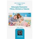 Livro - Educação Financeira: Filhos, Dinheiro e Valores - Áudio Livro
