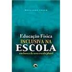 Livro - Educação Física Inclusiva na Escola: em Busca de uma Escola Plural