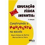 Livro - Educação Física Infantil - Construindo o Movimento na Escola - 7 Ed.
