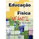 Livro - Educação Fisica Infantil - Motrocidade de 1 a 6 Anos