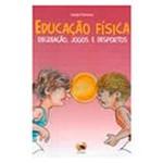 Livro - Educaçao Fisica: Recreaçao, Jogos e Desportos