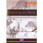 Livro - Educação Hoje: Novas Tecnologias, Pressões e Oportunidades