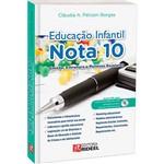 Livro - Educação Infantil Nota 10: Gestão, Estrutura e Políticas Escolares