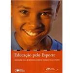 Livro - Educação Pelo Esporte: Educação para o Desenvolvimento Humano Pelo Esporte