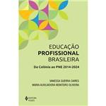Livro - Educação Profissional Brasileira: da Colônia ao PNE 2014-2024