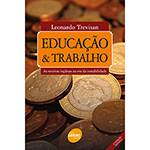Livro - Educação & Trabalho - as Receitas Inglesas na Era da Instabilidade