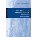 Livro - Educando para a Argumentação - Contribuições do Ensino da Lógica