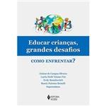 Livro - Educar Crianças, Grandes Desafios: Como Enfrentar?