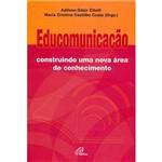 Livro - Educomunicação - Construindo uma Nova Área de Conhecimento