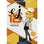 Livro - EJ 12: Agente Radical