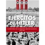 Livro - Ejércitos de Hitler: La História de La Máquina Militar Alemana 1939 - 1945