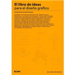 Livro - El Libro de Ideas para El Diseño Gráfico: Inspiración de La Mano de 50 Maestros