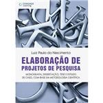 Livro - Elaboração de Projeto de Pesquisa - Monografia, Dissertação, Tese e Estudo de Caso, com Base em Metodologia Científica