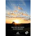 Livro - Ele Enxugará Suas Lágrimas - para Você que Perdeu um Ente Querido