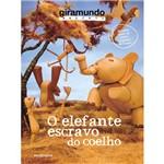 Livro - Elefante Escravo do Coelho, o - Coleção Giramundo Reconta