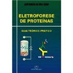 Livro - Eletroforese de Proteínas: Guia Teórico-Prático