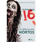 Livro - Elevador 16: as Crônicas dos Mortos