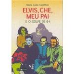 Livro - Elvis, Che, Meu Pai e o Golpe de 64
