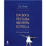Livro - em Boca Fechada não Entra Estrela