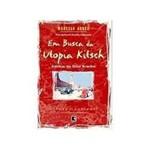 Livro - em Busca da Utopia Kitsch