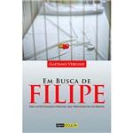 Livro - em Busca de Filipe: uma Investigação Policial Sem Precedentes no Brasil