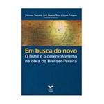 Livro - em Busca do Novo: o Brasil e o Desenvolvimento na Obra de Bresser-Pereira