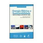 Livro - Energia Elétrica e Sustentabilidade - Aspectos Tecnológicos, Socioambientais e Legais