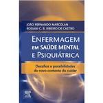 Livro - Enfermagem em Saúde Mental e Psiquiátrica: Desafios e Possibilidades do Novo Contexto do Cuidar