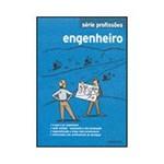 Livro - Engenheiro - Série Profissões