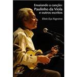 Livro - Ensaiando a Canção - Paulinho da Viola e Outros Escritos