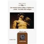 Livro - Ensaio Sobre o Belo, o Nobre e o Justo na Visão dos Antigos, um - Áudio Livro