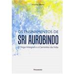 Livro - Ensinamentos de Sri Aurobindo, os